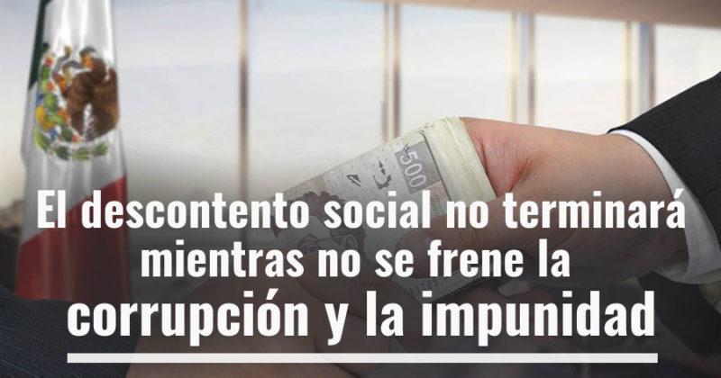 El descontento social no terminará mientras no se frene la corrupción y la impunidad