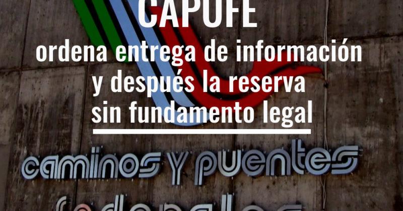 CAPUFE ordena entrega de información y después la reserva sin fundamento legal