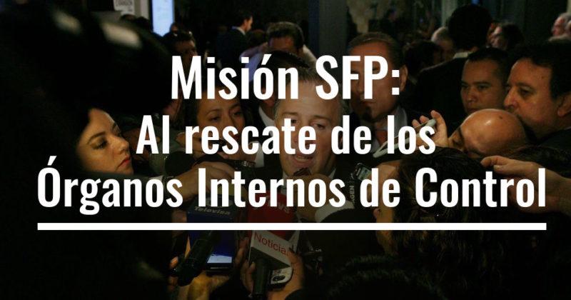 Misión SFP: al rescate de los Órganos Internos de Control