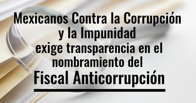 Mexicanos Contra la Corrupción y la Impunidad exige transparencia en el nombramiento del Fiscal Anticorrupción