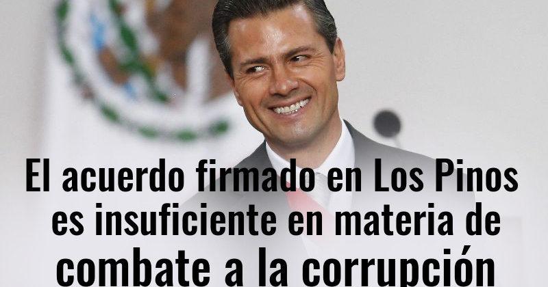 El acuerdo firmado en Los Pinos es insuficiente en materia de combate a la corrupción