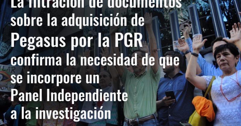 La filtración de documentos sobre la adquisición de Pegasus por la PGR confirma la necesidad de que se incorpore un Panel Independiente a la investigación.