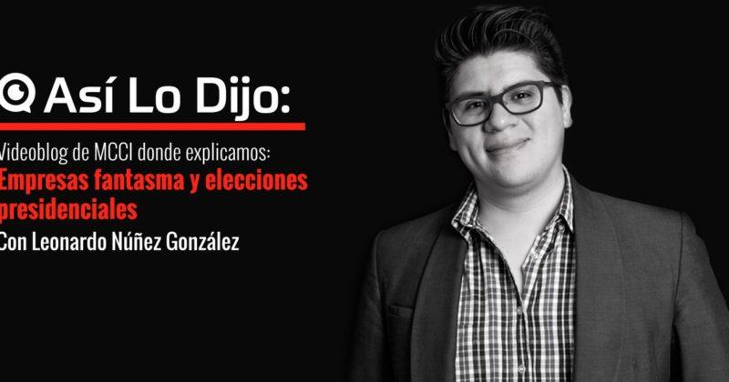 #AsíLoDijo: Empresas fantasma y elecciones presidenciales