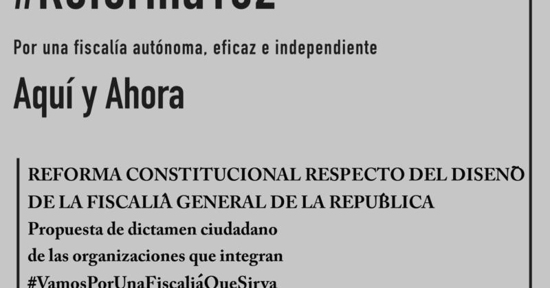 Propuesta de dictamen ciudadano de las organizaciones que integran #VamosPorUnaFiscalíaQueSirva