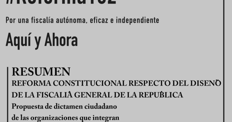 RESUMEN: REFORMA CONSTITUCIONAL RESPECTO DEL DISEÑO DE LA FISCALÍA GENERAL DE LA REPÚBLICA