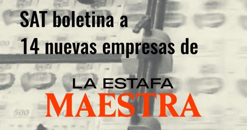 SAT boletina a 14 nuevas empresas de La Estafa Maestra