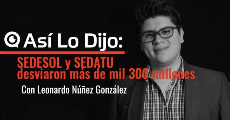 SEDESOL y SEDATU desviaron más de mil 300 millones
