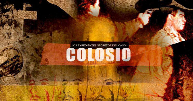 Los expedientes secretos del caso Colosio