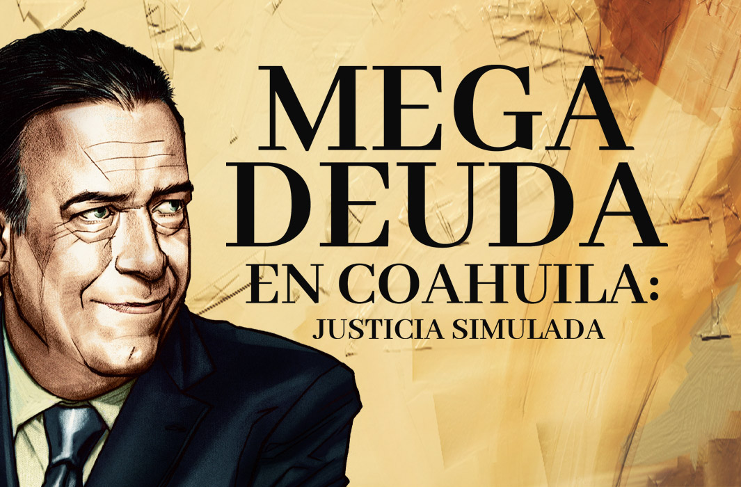 Mega deuda en Coahuila: Justicia simulada