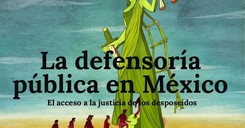 La Defensoría Pública en México: El acceso a la justicia de los desposeídos