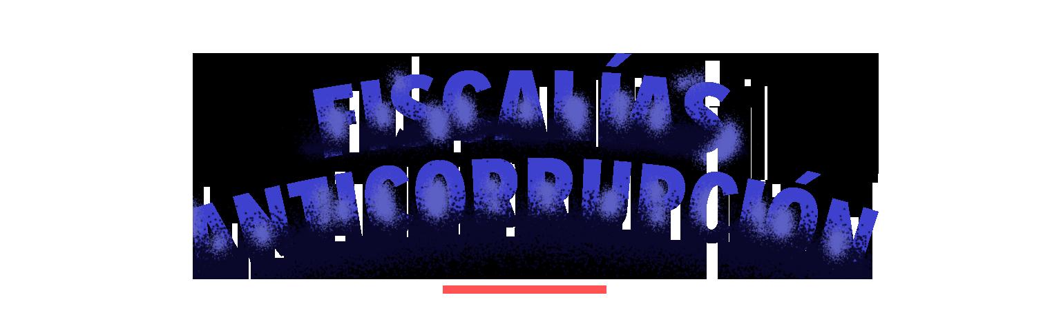 Fiscalías Anticorrupción