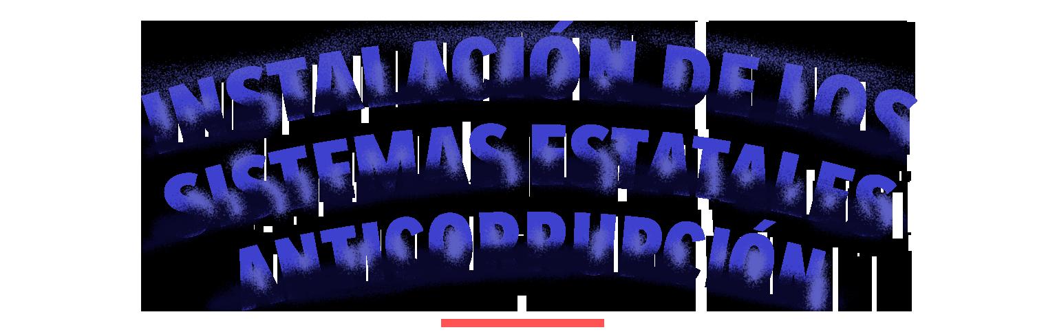 Instalación de los Sistemas Estatales Anticorrupción