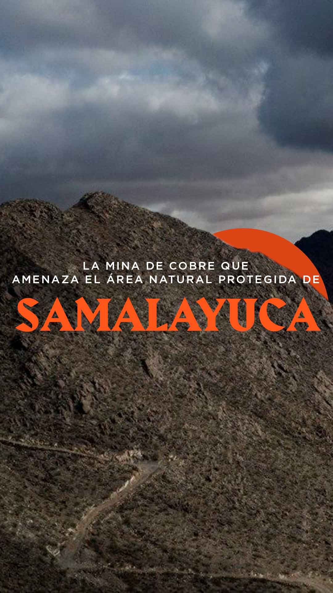 La mina de cobre que amenaza el área natural protegida de Samalayuca